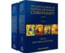 The Encyclopedia of Eastern Orthodox Christianity Has Been Published