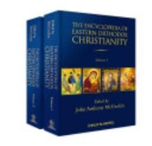 The Encyclopedia of Eastern Orthodox Christianity